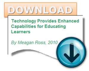 Technology Provides Enhanced Capabilities for Educating Learners