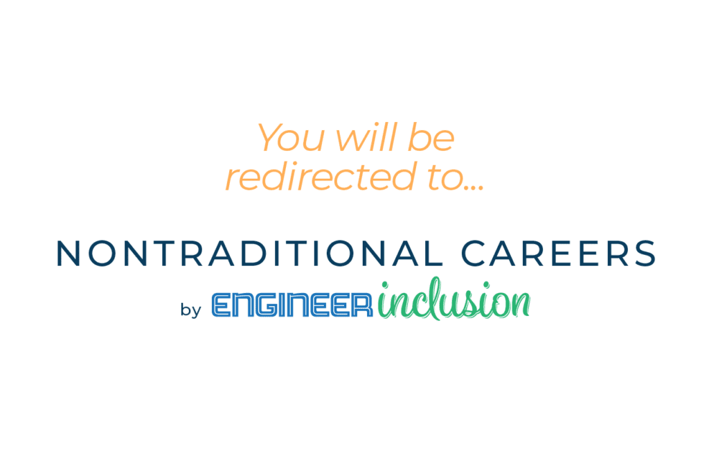 Explore Nontraditional Careers by Engineer Inclusion
