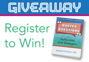 Book Giveaway: Quotes and Questions for Reflection and Dialogue by Dr. Meagan Pollock