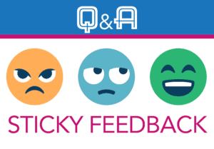 What is the best type of feedback? Sticky Feedback