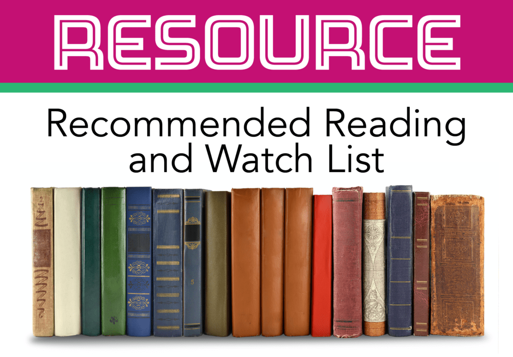 Recommended Reading and Watch List