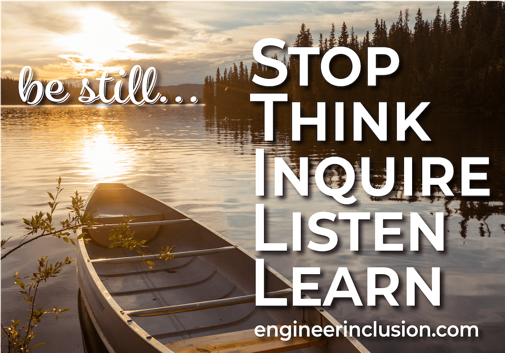 Be Still: Stop, Think, Inquire, Listen, Learn